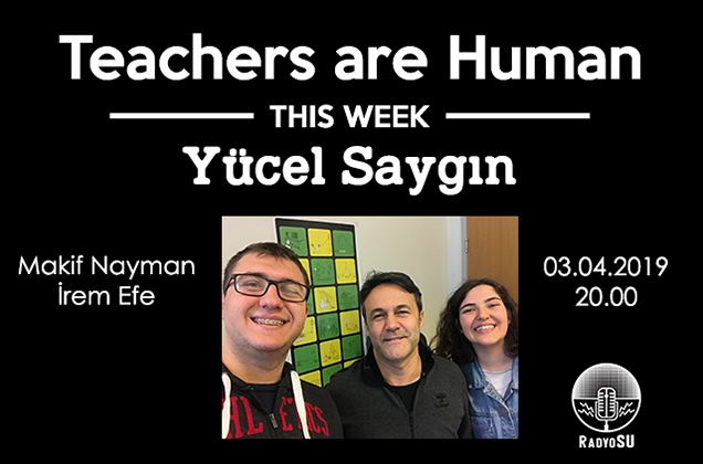 Teachers are Human: Yücel Saygın